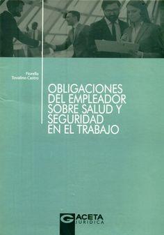 Obligaciones del empleador sobre salud y seguridad en el trabajo / Fiorella Tovalino Castro / 348.81 T64