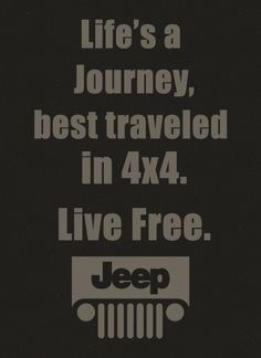 Had some free time. Came up with a moto. ___________________________________ re-pinned by JeepDreamsUSA.com - we love this one!