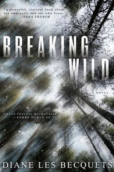 Take A Very Long Walk In The Woods With Diane Les Becquets' 'Breaking Wild,' reviewed on Kalireads.com.