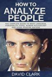 How to Analyze People: The Complete Guide to Body Language Personality Types Human Psychology and Speed Reading Anyone by David Clark (Author) #Kindle US #NewRelease #Medical #eBook #ad
