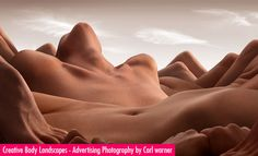 Creative Body Landscapes - Advertising Photography by Carl warner. Follow us www.pinterest.com/webneel