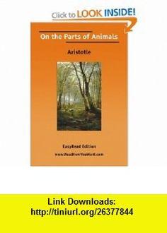 On the Parts of Animals (9781425077167) Aristotle , ISBN-10: 1425077161  , ISBN-13: 978-1425077167 ,  , tutorials , pdf , ebook , torrent , downloads , rapidshare , filesonic , hotfile , megaupload , fileserve