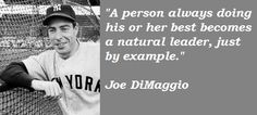 Joe DiMaggio quotations and sayings with pictures. Famous and best quotes of Joe DiMaggio. Joe Dimaggio, Sport Quotes, Powerful Words, Picture Quotes, My Boys, Best Quotes, Quotations, How To Become, Champion