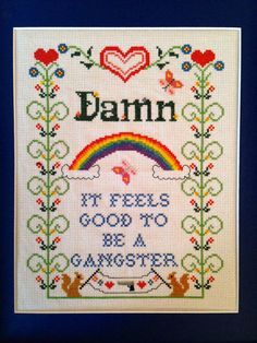 Damn It Feels Good To Be A Gangster Cross Stitch Pattern