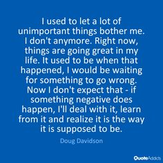 I used to let a lot of unimportant thing by Doug Davidson | Quote ...