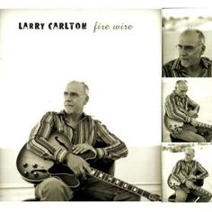 Larry Carlton - Fire Wire at Discogs