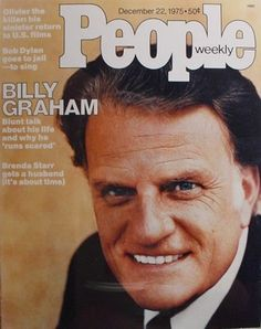 Billy Graham on the cover of People Magazine, Dec 22 Billy Graham Family, Pastor Billy Graham, Billy Graham Library, Rev Billy Graham, Anne Graham Lotz, Billy Graham Evangelistic Association, Franklin Graham, Favorite Son, Godly Man