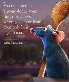 I ❤ this animated cartoon Ratatouille 14 Animated Movies Quotes That Are Important Life Lessons - Tap the link to shop on our official online store! You can also join our affiliate and/or rewards programs for FREE! Best Disney Quotes, Life Quotes Disney, Quotes From Disney Movies, Disney Senior Quotes, Disney Quotes About Love, Beautiful Disney Quotes, Famous Quotes From Movies, Up Movie Quotes, Film Quotes