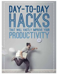Day To Day Hacks To Improve Your Productivity