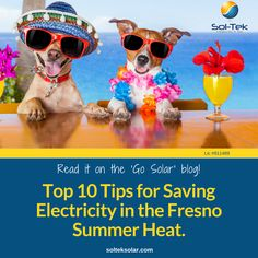 Learn how to save electricity in Fresno's hot summer months with Sol-Tek Industries' top 10 tips.