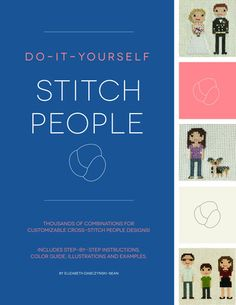 """Do - It - Yourself Stitch People Book: Instructions & Patterns for Designing and Stitching Your Very Own Stitch People Portrait Order the Stitch People DIY """"bi"""