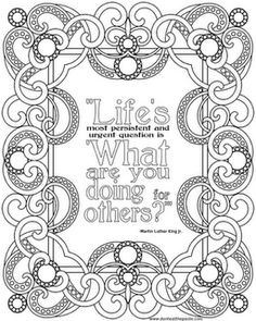 """coloring page with quote from MLK: """"Life's most persistent and urgent question is 'What are you doing for others?'"""""""