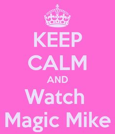 I love this but to be honest i dont think its possible to keep calm while watching magic mike! Even your arm hairs have to stand up and applause!<3