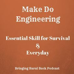 The Rural Economist: Make Do Engineering: Essential Skill for Survival and Everyday