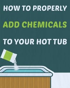 How to Properly Add Chemicals to Your Hot Tub