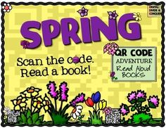 QR Code Adventure!  Spring & Springtime!  16 Read Aloud Books for the kids.  Great for Centers, Daily 5, and more.