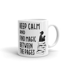 Keep calm find magic pages Mug.  Coffee mugs for book lovers.  Unique coffee mugs.  This sturdy white, glossy ceramic mug is an essential to your cupboard.  Link here:https://www.bobublack.co/product/keep-calm-find-magic-pages-mug