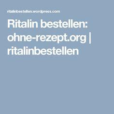 Ritalin bestellen: ohne-rezept.org | ritalinbestellen