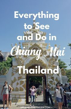 Everything to To See and Do in Chiang Mai, Thailand. Where to stay, what to see, where to eat, and how to travel around one of the top places in South East Asia.