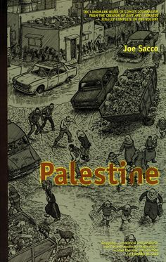Palestine by Joe Sacco. Magnificent piece of graphic journalism.