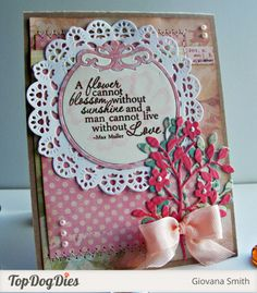 Who wants a Hallmark Card when you can create your own innovative and personalized card like Design Team Member Giovana Smith did using Top Dog Dies Wildflower Die, Madison Doily Die and Antique Accents?