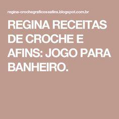 REGINA RECEITAS DE CROCHE E AFINS: JOGO PARA BANHEIRO.
