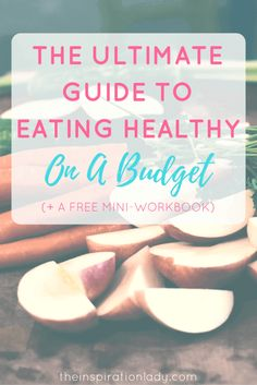 Eating healthy foods doesn't have to be challenging or expensive. How to plan healthy meals on a tight budget!