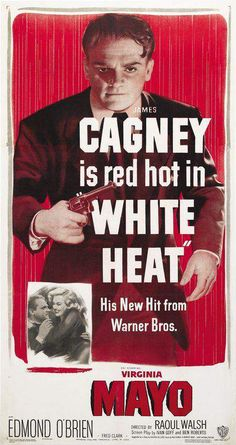 WHITE HEAT (1949) - James Cagney, Virginia Mayo, Edmond O'Brien - Directed by Raoul Walsh - Warner Bros. - Movie Poster.