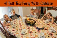 A Fall Tea Party With My Children! Recipes and Ideas!