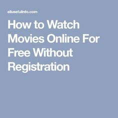 Don't know where to find your favorite movies to watch online? Here's a collection of best websites to watch movies online for free without registration.