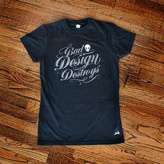 Bad Design Destroys tee