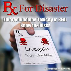 RX For Disaster. Fluoroquinolone Toxicity is REAL. Know the Risks. Our Body, Natural Health, Drugs, The Cure, Fibromyalgia, Remedies, Forget, Big, Healthy