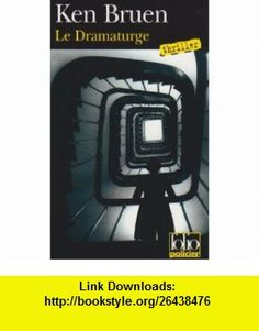 Le Dramaturge (French Edition) (9782070398799) Ken Bruen , ISBN-10: 207039879X  , ISBN-13: 978-2070398799 ,  , tutorials , pdf , ebook , torrent , downloads , rapidshare , filesonic , hotfile , megaupload , fileserve