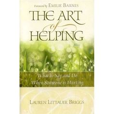 The Art of Helping ..... All of us have wanted to offer comfort and support to someone experiencing the intense pain of loss, but we simply don't know what to say to someone facing divorce, the death of a child, cancer, the loss of a job, infertility, and estranged or rebellious child, a chronic illness, and the other tough issues of life.    The Art of Helping is presented with those times in mind. Find out the best way to express your feeling in a positive, uplifting manner that a hurting p...