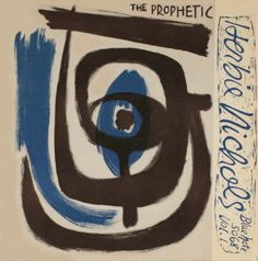 Blue Note Album cover 1955  The Prophetic Herbie Nichols?Vol.1  Herbie Nichols (p) Al McKibbon (b)   Art Blakey (d)