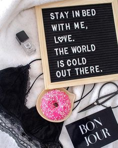 Stay in bed with me, love. The world is cold out there. Stay In Bed, Letter Board, Cold, Lettering, Instagram, Drawing Letters, Brush Lettering