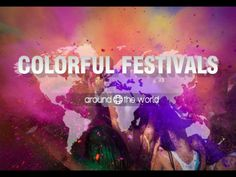 Colorful Festivals Around the World
