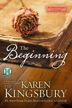 The Beginning:  An eShort prequel to The Bridge byb #KarenKingsbury  #TheBeginning  From #1 #NewYorkTimes #bestselling author Karen Kingsbury comes this e-short prequel to her upcoming novel, #TheBridge, shedding light on the love story behind the bookstore and how it came to be a place of hope and encouragement.
