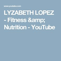 LYZABETH LOPEZ - Fitness & Nutrition - YouTube