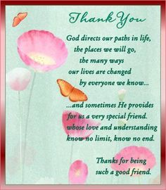 Thanks for being such a good friend friendship quote friend friendship quote friend quote poem thank you friend poem Dear Friend Quotes, Thank You Quotes For Friends, Thank You Messages Gratitude, Special Friend Quotes, Best Friend Poems, Messages For Friends, Thank You Friend, Thankful For Friends, A Good Friend Quote