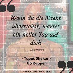 Zitat des US-Rappers Tupac Shakur 2Pac zum Thema Durchhalten und Hoffnung