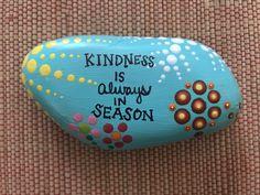 Kindness is always in season Painted Rock. #paintedrocks #spreadjoy