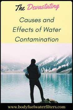 The First Step To Understanding The Causes And Effects Of Water  Contamination Is To Define The
