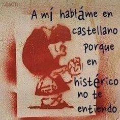 Risultati immagini per mafalda quino en espanol Spanish Humor, Spanish Quotes, Mafalda Quotes, Me Quotes, Funny Quotes, Frases Humor, Inspirational Phrases, More Than Words, Motivation