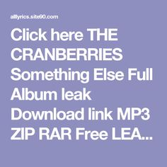 Click here   THE CRANBERRIES Something Else Full Album leak Download link MP3 ZIP RAR    Free LEAK THE CRANBERRIES Something Else Deluxe Download 2017 ZIP TORRENT RAR    (download) THE CRANBERRIES Something Else Deluxe Download Full Album Free    DOWNLOAD 2017 THE CRANBERRIES Something Else Deluxe Download Full Album    HQ Leak THE CRANBERRIES Something Else Deluxe Download Full Album #2017    LEAK HOT THE CRANBERRIES Something Else Deluxe Download Full Album (Full Album + Download)