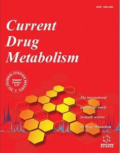Current Drug Metabolism, Volume 17 - Number 6