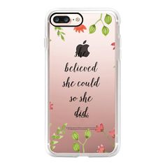 She Believed She Could So She Did - iPhone 7 Case, iPhone 7 Plus Case,... ($40) ❤ liked on Polyvore featuring accessories, tech accessories, iphone case, iphone cover case, apple iphone case, slim iphone case and iphone cases