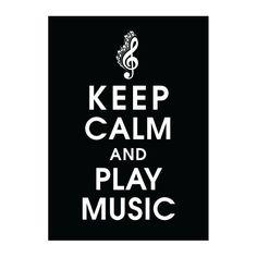 Keep Calm & Play Music