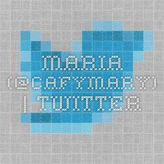 Maria (@Cafymary) | Twitter