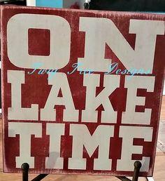 On Lake Time - 12 x 12 sign $25.00